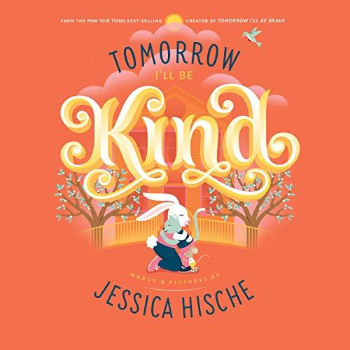 Tomorrow I'll Be Kind book cover