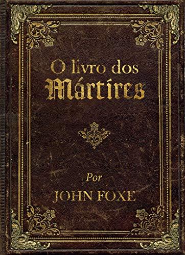 O livro dos Mártires - Ed. luxo com imagens