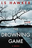 The Drowning Game: A Novel by LS Hawker (2015-11-17)
