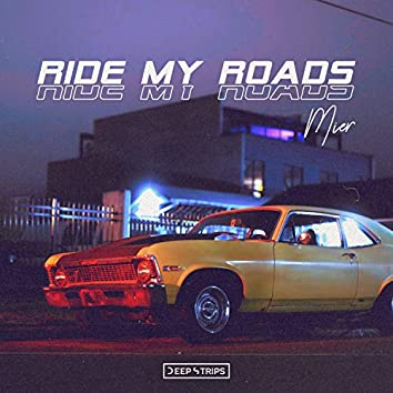 Ride my roads