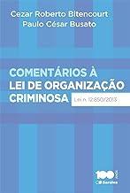 Comentários à Lei de Organização Criminosa - Lei 12.850, de 02 de agosto de 2013