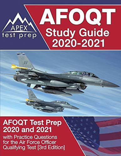 AFOQT Study Guide 2020-2021: AFOQT Test Prep 2020 and 2021 with Practice Questions for the Air Force Officer Qualifying Test [3rd Edition]