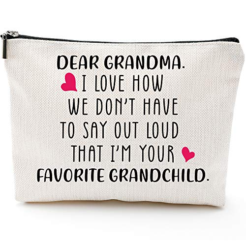 Dear Grandma I Love How Have to Say out Loud That I'm Your Your Favorite Grandchild-Gifts for Grandma,Grandma Birthday Gifts,Grandma gifts from Grandchildren,Grandma's Makeup Bag