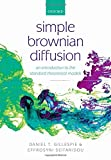 Gillespie, D: Simple Brownian Diffusion - Daniel Thomas Gillespie