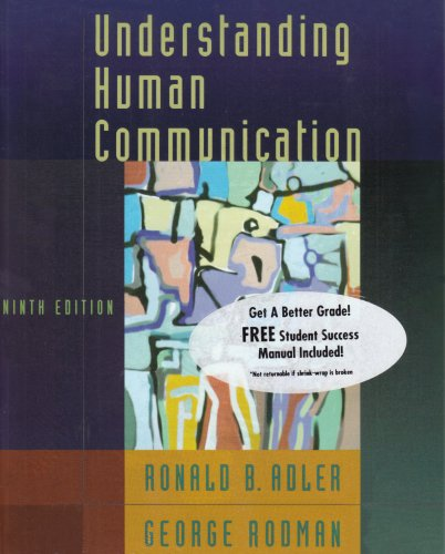 Understanding Human Communication, Ninth Edition and the Student Success Manual to accompany Understanding Human Communi