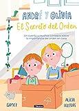 André y Olivia y el secreto del orden: Un cuento y muchos consejos sobre la importancia del orden en casa (Emociones, valores y hábitos)