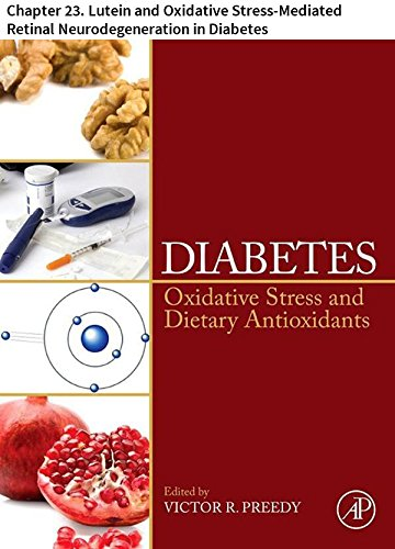 Diabetes: Chapter 23. Lutein and Oxidative Stress-Mediated Retinal Neurodegeneration in Diabetes (English Edition)