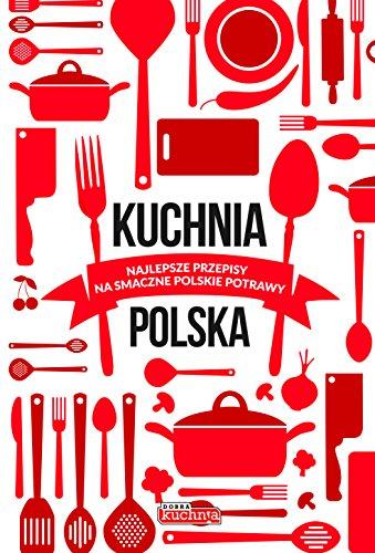 Kuchnia polska: Najlepsze przepisy na smaczne polskie potrawy