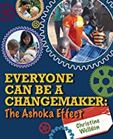 Everyone Can Be a Changemaker: The Ashoka Effect (Ripple Effects)