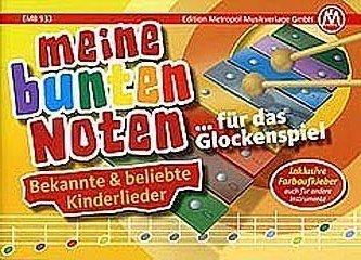 Meine bunten Noten fuer das Glockenspiel - arrangiert für Glockenspiel [Noten / Sheetmusic]