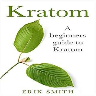Kratom: A Beginners Guide to Kratom audiobook cover art