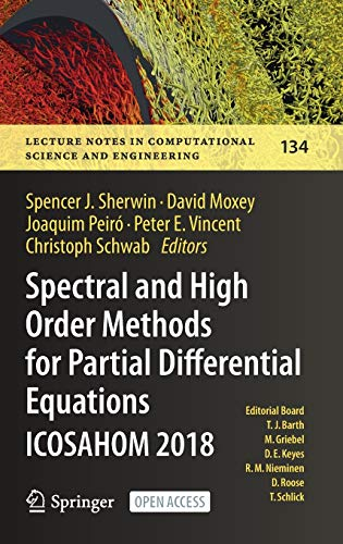 Spectral and High Order Methods for Partial Differential Equations ICOSAHOM 2018: Selected Papers from the ICOSAHOM Conference, London, UK, July 9-13, ... in Computational Science and Engineering)