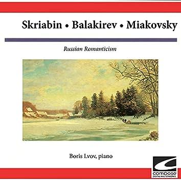 Skriabin, Balakirev, Miakovsky: Russian Romanticism