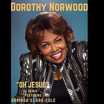Oh Jesus (Remix) [Live] [feat. Dorinda Clark-Cole]