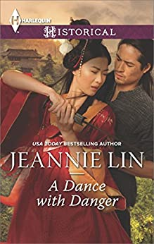 A Dance with Danger (Rebels and Lovers) by [Jeannie Lin]