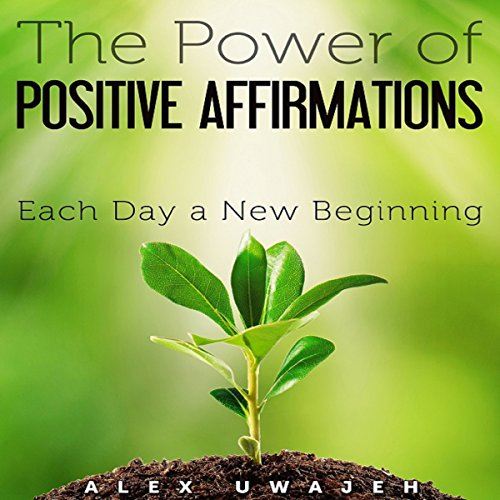 The Power of Positive Affirmations audiobook cover art