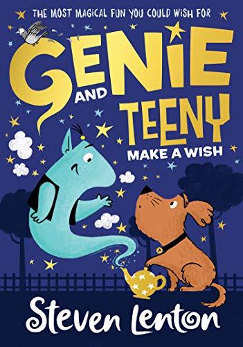 Genie and Teeny: Make a Wish (Genie and Teeny, Book 1) eBook : Lenton,  Steven: Amazon.co.uk: Kindle Store