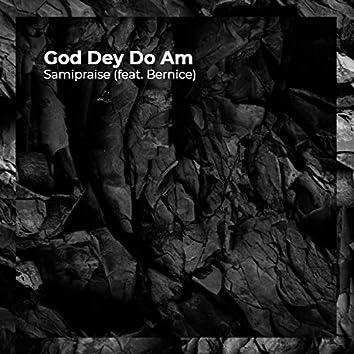 God Dey Do Am