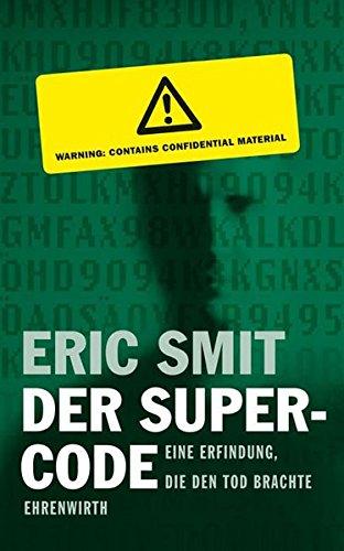 Der Supercode. Eine Erfindung, die den Tod brachte