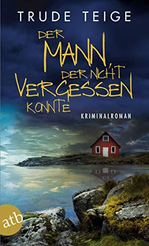 Der Mann, der nicht vergessen konnte: Kriminalroman (Kajsa Coren 4)