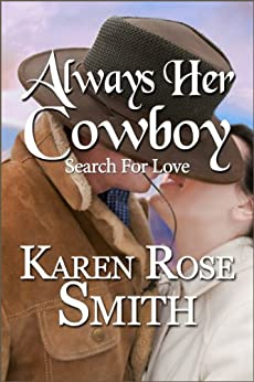 Always Her Cowboy (Search For Love series Book 4) by [Karen Rose Smith]