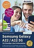 Samsung Galaxy A22 / A22 5G: Für Einsteiger ohne Vorkenntnisse (German Edition)