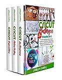 Cricut Mastery 1.0 2021 Edition: 3 Books in...