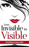 From Invisible to Visible: Master the Art of Being Seen
