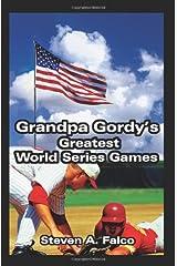 Grandpa Gordy's Greatest World Series Games Paperback