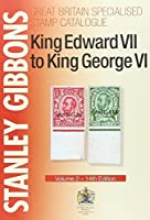King Edward VII to King George VI: Volume 2 (Specialised Stamp Catalogue) by Stanley Gibbons(2015-05-01)