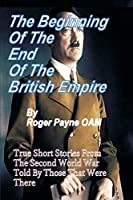 Beginning of the End of The British Empire: True Short Stories That Show How the Demise of British Empire Began With The Second World War