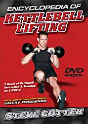 encyclopedia of kettlebell lifting, steve cotter, kettlebell training, best kettlebell instruction, best kettlebell video
