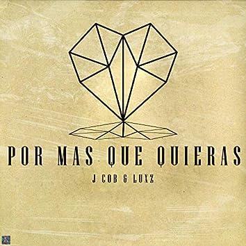 Por Mas Que Quieras (feat. J Cob)