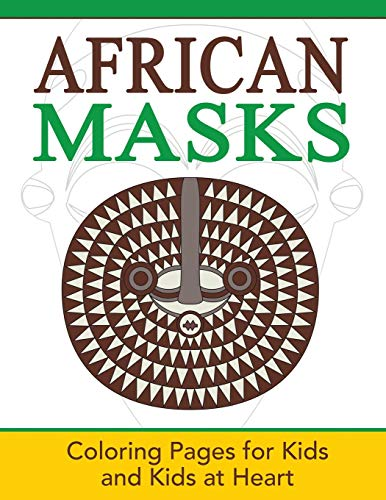African Masks: Coloring Pages for Kids and Kids at Heart (Hands-On Art History)