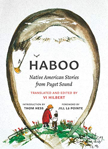 Compare Textbook Prices for Haboo: Native American Stories from Puget Sound second edition Edition ISBN 9780295746968 by Hilbert, Vi,Hess, Thom,La Pointe, Jill