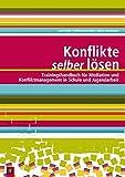 Konflikte selber lösen: Trainingshandbuch für Mediation und Konfliktmanagement in Schule und Jugendarbeit - Kurt Faller