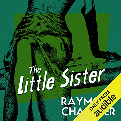 The Little Sister                   By:                                                                                                                                 Raymond Chandler                               Narrated by:                                                                                                                                 Ray Porter                      Length: 7 hrs and 52 mins     95 ratings     Overall 4.6