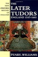 The Later Tudors: England 1547-1603 (New Oxford History of England)