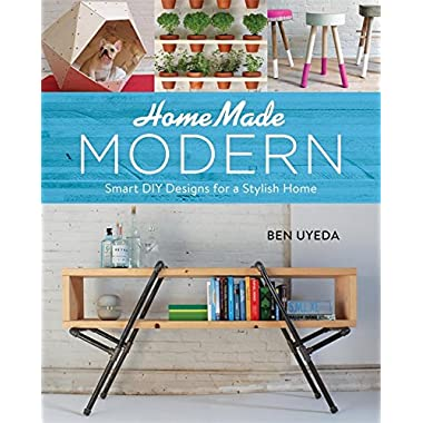 HomeMade Modern: Smart DIY Designs for a Stylish Home