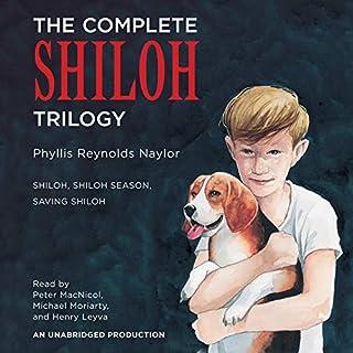 The Complete Shiloh Trilogy     Shiloh; Shiloh Season; Saving Shiloh              De :                                                                                                                                 Phyllis Reynolds Naylor                               Lu par :                                                                                                                                 Peter MacNicol,                                                                                        Michael Moriarty,                                                                                        Henry Levya                      Durée : 8 h et 33 min     Pas de notations     Global 0,0