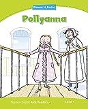 Penguin Kids Contemporary : Level 3 Pollyanna (Pearson English Kids Readers)