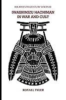 Iwashimizu Hachiman in War and Cult (Fourteenth-Century Voices)