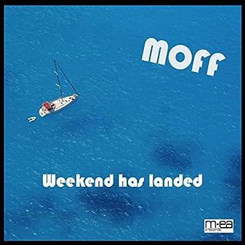 Weekend Has Landed