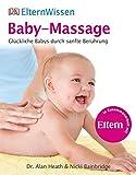 ElternWissen. Baby-Massage: Glückliche Babys durch sanfte Berührung