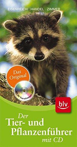 Der Tier- und Pflanzenführer mit CD: Das Original Mit 99 Tierstimmen auf CD