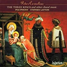Cornelius: Three Kings & Other Choral Music