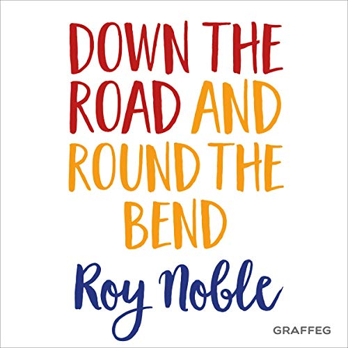 Down the Road and Round the Bend cover art