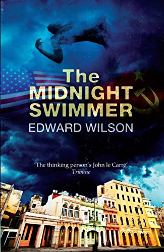 The Midnight Swimmer: 'A glorious, seething broth of historical fact and old-fashioned spy story' - The Times (Catesby Book 3)