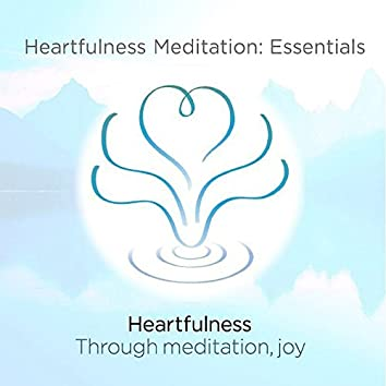 Heartfulness Meditation: Essentials