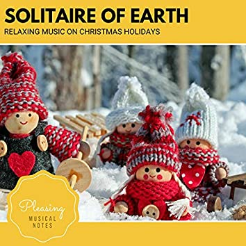 Solitaire Of Earth - Relaxing Music On Christmas Holidays